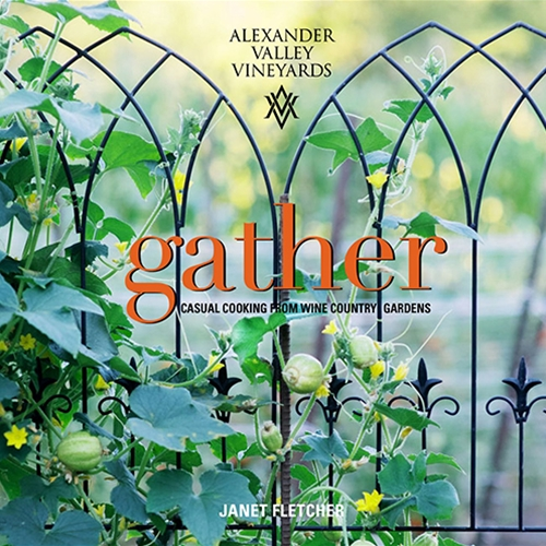 Gather - Casual Cooking from Wine Country Gardens